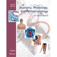 Anatomy, Physiology, and Pathophysiology for Allied Health