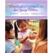 Meaningful Curriculum for Young Children Plus Video-Enhanced Pearson eText -- Access Card Package