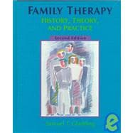Family Therapy : History, Theory, and Practice
