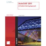 AutoCAD� 2011: A Problem-Solving Approach, 1st Edition