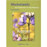 Worksheets for Classroom or Lab Practice for Beginning and Intermediate Algebra : Building a Foundation