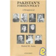 Pakistan's Foreign Policy A Reappraisal