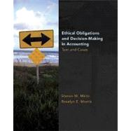 Ethical Obligations and Decision Making in Accounting : Text and Cases