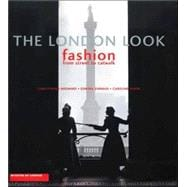 The London Look; Fashion from Street to Catwalk