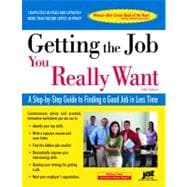Getting the Job You Really Want: A Step-by-step Guide to Finding a Good Job in Less Time