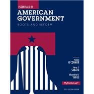 Essentials of American Government Roots and Reform, 2012 Election Edition