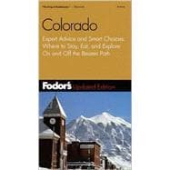 Colorado : Expert Advice and Smart Choices: Where to Stay, Eat, and Explore on and off the Beaten Path