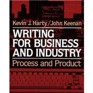 Writing for Business and Industry : Process and Product