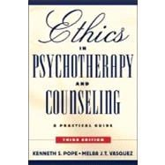 Ethics in Psychotherapy and Counseling: A Practical Guide, 3rd Edition