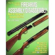 Gun Digest Book of Firearms Assembly/Disassembly: Shotguns