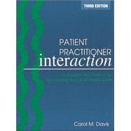 Patient Practitioner Interaction : An Experiential Manual for Developing the Art of Health Care