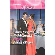 Unveiling the Bridesmaid 9780373744015R