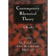 Contemporary Rhetorical Theory, First Edition A Reader