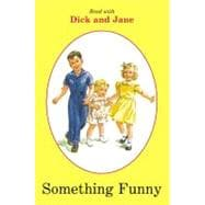 Read with Dick and Jane: Something Funny