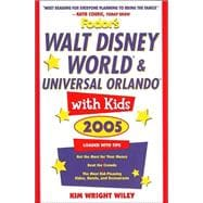 Fodor's Walt Disney World� and Universal Orlando� with Kids 2005
