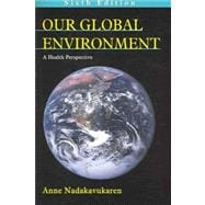 Our Global Environment: A Health Perspective