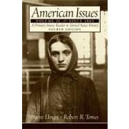 American Issues: A Primary Source Reader in United States History, Volume 2: Since 1865