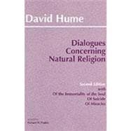 Dialogues Concerning Natural Religion: The Posthumous Essays of the Immortality of the Soul and of Suicide