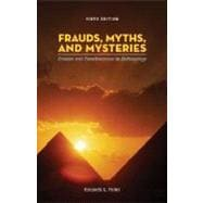 Frauds, Myths, and Mysteries : Science and Pseudoscience in Archaeology and Index