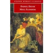 The Fortunes and Misfortunes of the Famous Moll Flanders, & C.