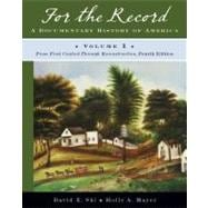For the Record : A Documentary History of America - From First Contact Through Reconstruction