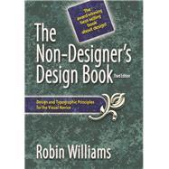 Non-Designer's Design Book : Design and Typographic Principles for the Visual Novice