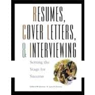 Resumes, Cover-Letters and Interviewing : Setting the Stage for Success