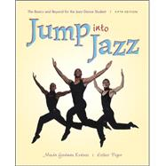 Jump into Jazz : The Basics and Beyond for Jazz Dance Students