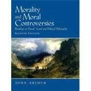 Morality and Moral Controversies : Readings in Moral, Social and Political Philosophy