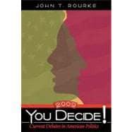 You Decide! Current Debates in American Politics, 2009 Edition