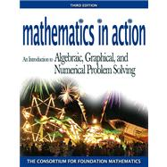Mathematics in Action: An Introduction to Algebraic, Graphicald Numerical Problem Solving Value Pack (includes Math Study Skills & Pearson TI Rebate Coupon $15)
