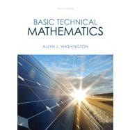 Basic Technical Mathematics Plus NEW MyMathLab with Pearson eText -- Access Card Package