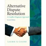Alternative Dispute Resolution : A Conflict Diagnosis Approach
