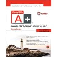CompTIA A+ Complete Deluxe Study Guide Recommended Courseware Exams 220-801 and 220-802