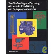 Troubleshooting and Servicing Modern Air Conditioning and Refrigeration Systems 9781930044067R