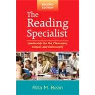 The Reading Specialist, Second Edition; Leadership for the Classroom, School, and Community