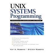 UNIX Systems Programming Communication, Concurrency and Threads: Communication, Concurrency and Threads