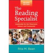 The Reading Specialist, Second Edition Leadership for the Classroom, School, and Community