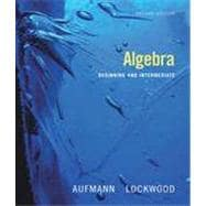 Algebra: Beginning and Intermediate, 2nd Edition
