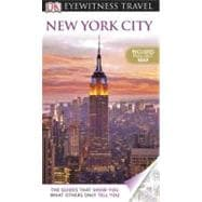 DK Eyewitness Travel Guide: New York City : New York City