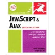 JavaScript and Ajax for the Web Visual QuickStart Guide
