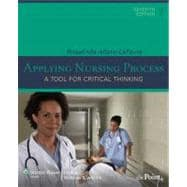 Applying Nursing Process; A Tool for Critical Thinking