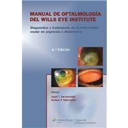 Manual de Oftalmologia del Wills Eye Institute Diagn�stico y tratamiento de la enfermedad en la consulta y en urgencias