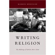 Writing Religion The Making of Turkish Alevi Islam