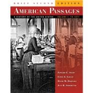 American Passages Vol. 1 : A History of the United States to 1877