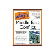 Complete Idiot's Guide to Middle East Conflict, 2E