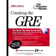 Cracking the GRE : With Four Complete Practice Tests on CD-ROM: 2005 Edition