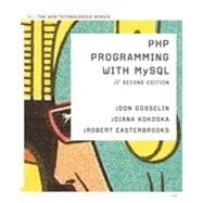 PHP Programming with MySQL: The Web Technology Series, 2nd Edition