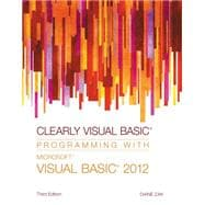 Clearly Visual Basic : Programming with Microsoft Visual Basic 2012