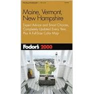 Maine, Vermont, New Hampshire : Expert Advice and Smart Choices, Where to Stay, Eat and Explore on and off the Beaten Path